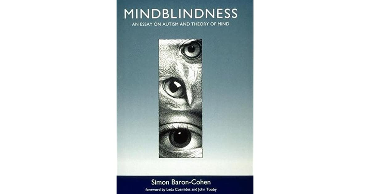 mindblindness an essay on autism and theory of mind by simon  mindblindness an essay on autism and theory of mind by simon baron cohen