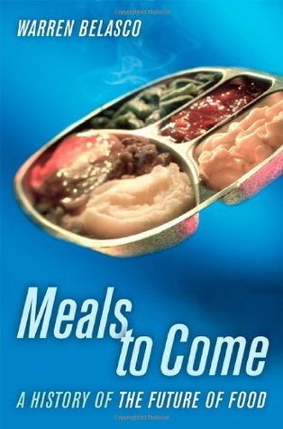 Meals to Come: A History of the Future of Food