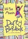 Hi So Much (Darcy Burdock, #2)