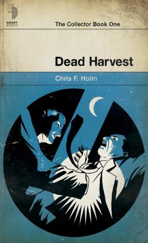 Dead Harvest by Chris F. Holm