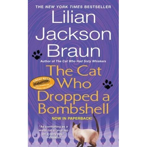 The Cat Who Dropped A Bombshell Cat Who 28 By Lilian Jackson Braun