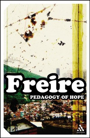 Pedagogy of Hope: Reliving Pedagogy of the Oppressed (Impacts)