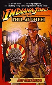 Indiana Jones and the Peril at Delphi (Indiana Jones: Prequels, #1)