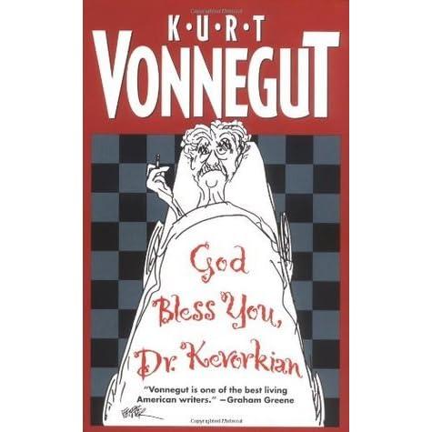 God Bless You Dr Kevorkian By Kurt Vonnegut Jr