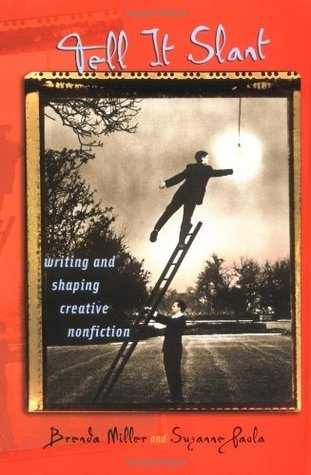 Tell-It-Slant-Writing-and-Shaping-Creative-Nonfiction