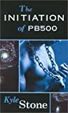 The Initiation of Pb500 (Pb500, #1)