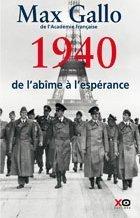 Une histoire de la Deuxième Guerre mondiale. Tome 1 : 1940, de l'abîme à l'espérance