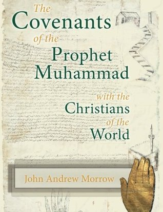 The Covenants of the Prophet Muhammad with the Christians of ... by John A. Morrow