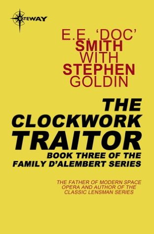 The Clockwork Traitor: Family d'Alembert Book 3