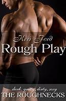 Rough Play (The Roughnecks)