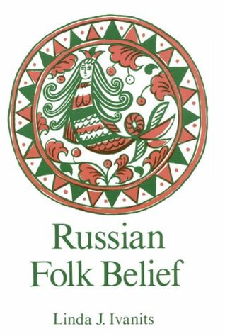 Russian Folk Belief by Linda J  Ivanits