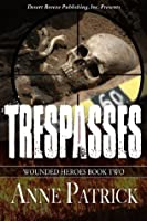 Trespasses (Wounded Heroes #2)