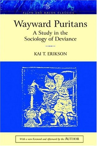 Wayward Puritans by Kai Theodor Erikson