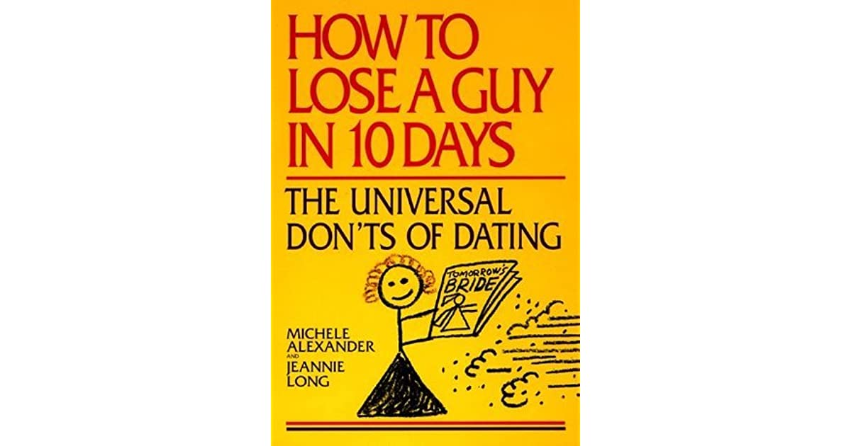 How To Lose A Guy In 10 Days The Universal Dont Of -3364