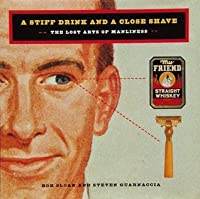 A Stiff Drink & Close Shave