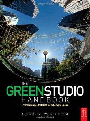 The Green Studio Handbook Environmental Strategies for Schematic Design, 3rd Edition