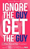 Ignore the Guy, Get the Guy: The Art of No Contact: A Woman's Survival Guide to Mastering A Breakup and Taking Back Her Power