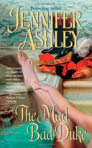 The Mad, Bad Duke by Jennifer Ashley