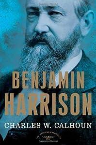 Benjamin Harrison (The American Presidents, #23)