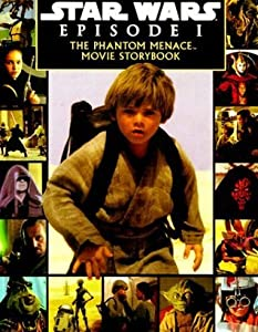 Star Wars Episode I the Phantom Menace: A Storybook