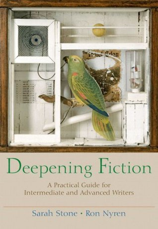 Deepening Fiction: A Practical Guide for Intermediate and Advanced Writers