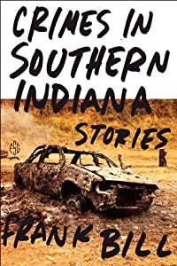 Crimes in Southern Indiana: Stories
