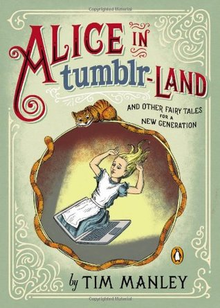 Alice In Tumblr Land By Tim Manley