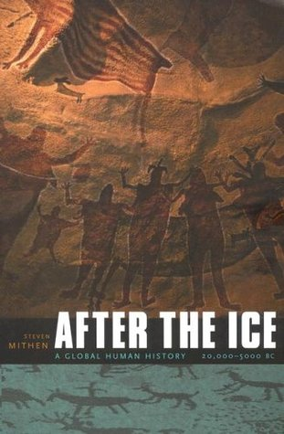 After the Ice: A Global Human History, 20,000-5000 BC