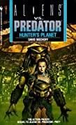 Aliens vs. Predator: Hunter's Planet (Aliens Vs. Predator, # 2)