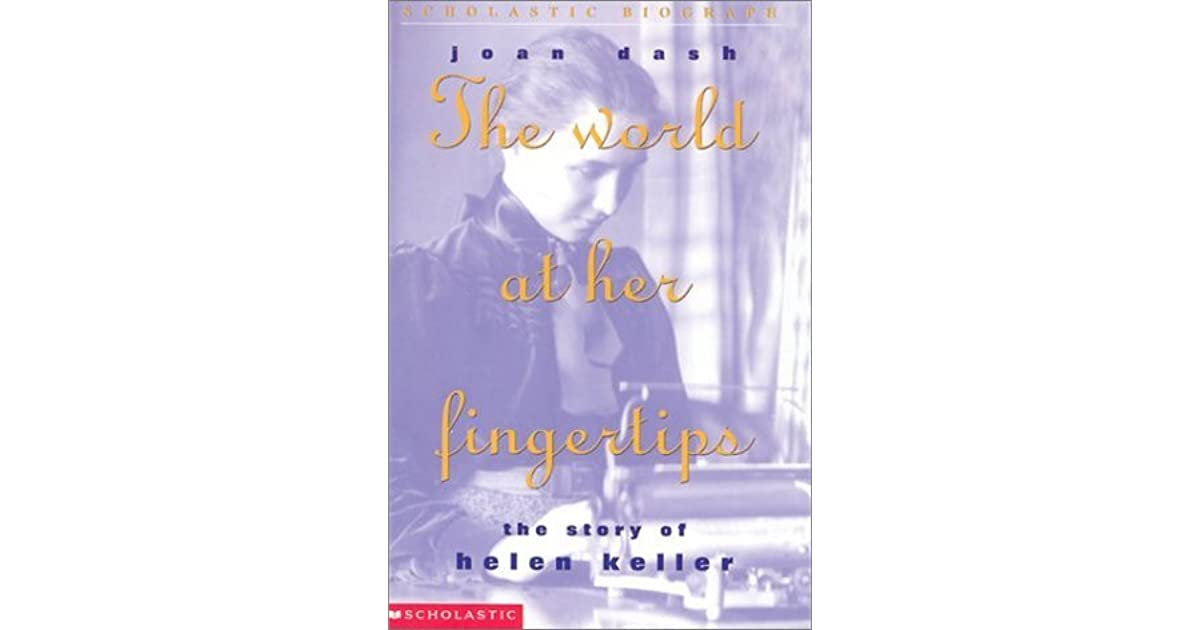 The world at her fingertips the story of helen keller by joan dash fandeluxe Ebook collections