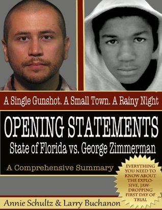 Opening Statements - State of Florida vs. George Zimmerman (George Zimmerman/Trayvon Martin Case)