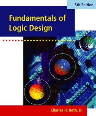 Fundamentals Of Logic Design By Charles H Roth Jr