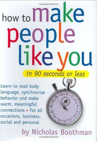 How to Make People Like You In 90 Seconds - Boothman Nicholas