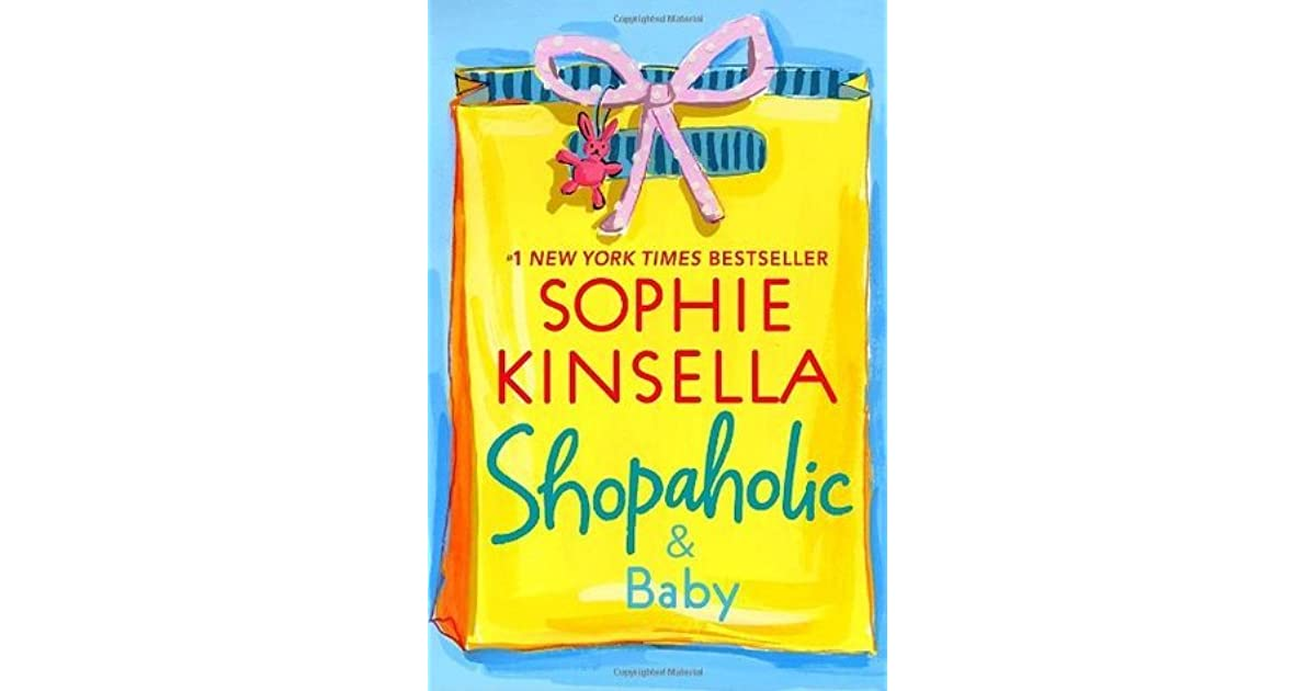Sophie Kinsella Quote You Can Want And Want And Want But: Shopaholic And Baby (Shopaholic, #5) By Sophie Kinsella