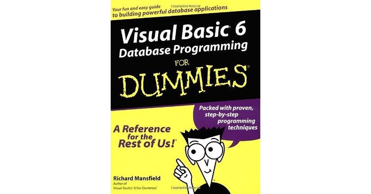 Visual Basic 6 Database Programming for Dummies by Richard