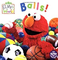 Elmo's World: Balls! (Sesame Street) (Sesame Street(R) Elmos World(TM))