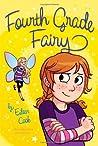 Fourth Grade Fairy (Fourth Grade Fairy, #1)