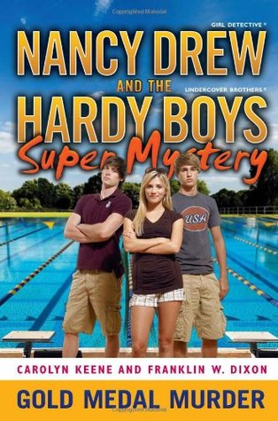 Gold Medal Murder (Nancy Drew: Girl Detective and the Hardy Boys: Undercover Brothers Super Mystery, #4)