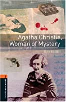 Agatha Christie, Woman of Mystery (Oxford Bookworms Library; True Stories, Stage 2: Level 2: 700-Word Vocabulary)