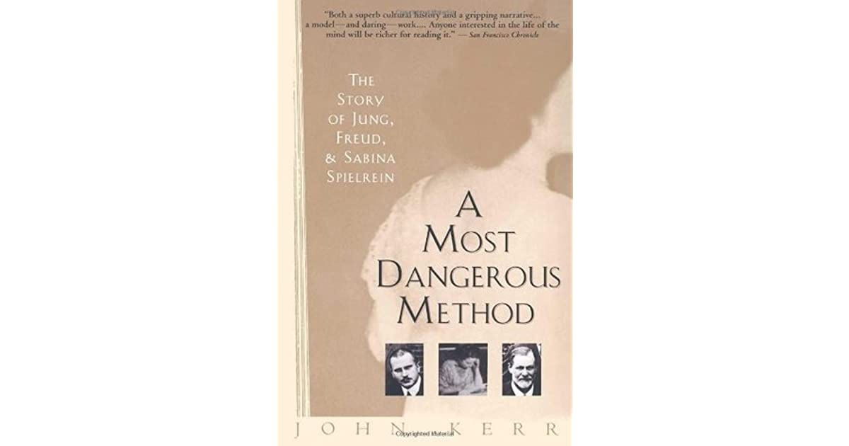 A most dangerous method the story of jung freud sabina spielrein a most dangerous method the story of jung freud sabina spielrein by john kerr fandeluxe Gallery