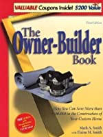The Owner-Builder Book: How You Can Save More Than $100,000 in the Constuction of Your Custom Home