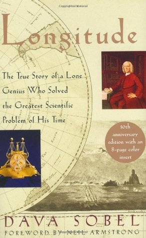 Longitude: The True Story of a Lone Genius Who Solved the Greatest Scientific Problem of His Time by Dava Sobel
