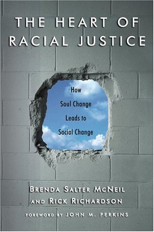 The Heart of Racial Justice: How Soul Change Leads to Social Change