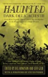 Haunted: Dark Delicacies III (Dark Delecacies, #3)