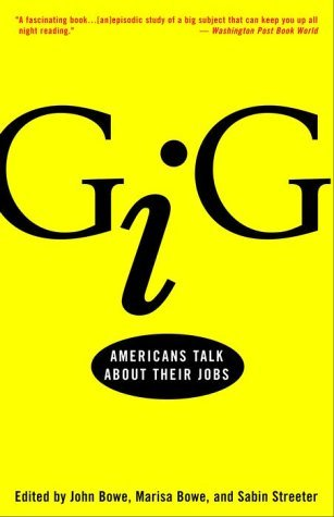 Gig: Americans Talk about Their Jobs by Marisa Bowe