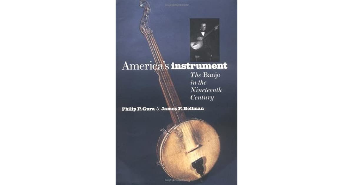 America's Instrument: The Banjo in the Nineteenth-Century by