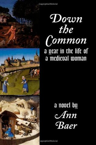 Down the Common: A Year in the Life of a Medieval Woman
