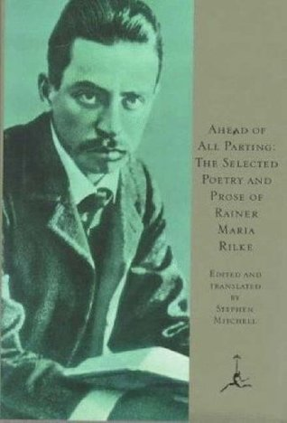 Ahead of All Parting: The Selected Poetry and Prose