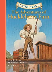 The Adventures of Huckleberry Finn (Classic Starts Series)