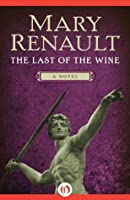 The Last of the Wine: A Novel